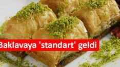 Türk baklavasına 'standart' geldi