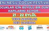 Yeni Nesil Çocuk Festivali Tepe Nautilus Dev Çadıra Geliyor